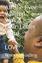 All She Ever Wanted Was A Four-Letter Word: LOVE