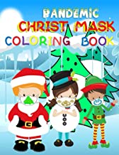 Pandemic Christ Mask Coloring book: Stay health during Christmas by ware face mask, social distancing and used hand sanitizer