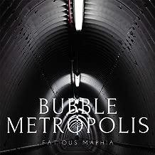 Bubble Metropolis