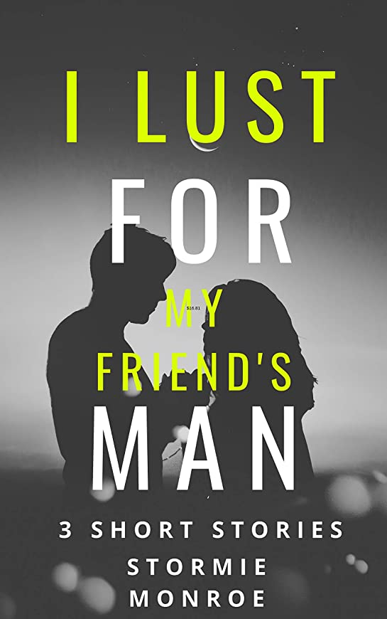 バース判定ゼロI Lust For My Friend's Man: 3 Story Stories (English Edition)