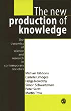 The New Production of Knowledge: The Dynamics of Science and Research in Contemporary Societies (English Edition)