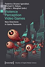 Violence   Perception   Video Games – New Directions in Game Research