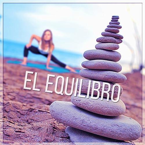 El Equilibro - Música de Meditacion para la Ansiedad, Clases ...