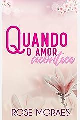 Quando o Amor Acontece (Família Ferraz Livro 1) eBook Kindle
