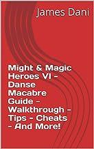 Might & Magic Heroes VI - Danse Macabre Guide - Walkthrough - Tips - Cheats - And More!