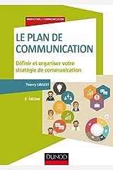 Le plan de communication - 5e éd. : Définir et organiser votre stratégie de communication (Marketing/Communication) Format Kindle