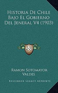 Historia De Chile Bajo El Gobierno Del Jeneral V4 (1903)