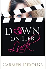 Down on Her Luck: Alaina's Story (What's luck got to do with It Book 2) Kindle Edition