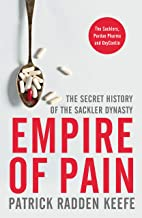 Empire of Pain: The Secret History of the Sackler Dynasty