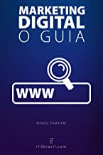 Marketing Digital - O Guia: Marketing Digital explicado em todos os seus detalhes, ferramentas, cursos, técnicas, estratég...