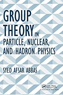 Group Theory in Particle, Nuclear, and Hadron Physics (English Edition)