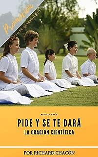 Pide y se te dará: La oración científica (Spanish Edition)