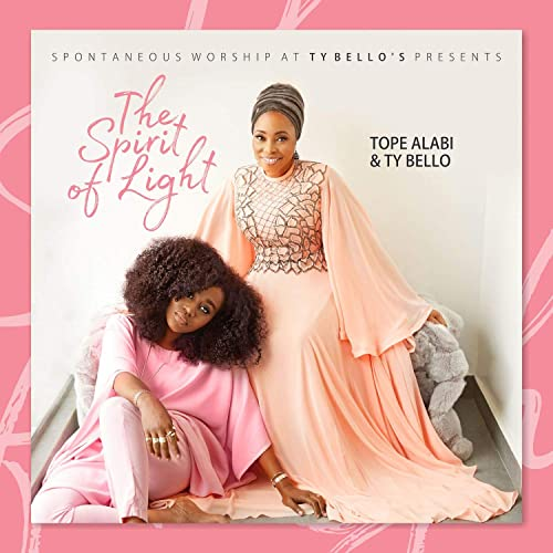 Tope Alabi and Ty Bello - The Spirit of Light 2019