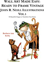 Wall Art Made Easy: Ready to Frame Vintage John R. Neill Illustrations Vol 3: 30 Beautiful Images to Transform Your Home