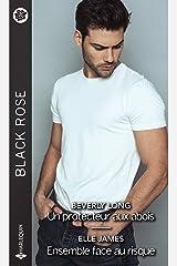Un protecteur aux abois - Ensemble face au risque (Black Rose) Format Kindle