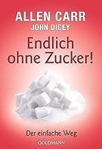 Endlich ohne Zucker!: Der einfache Weg (German Edition)