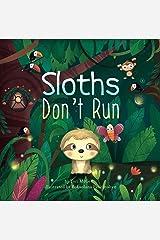 Sloths Don't Run Kindle Edition