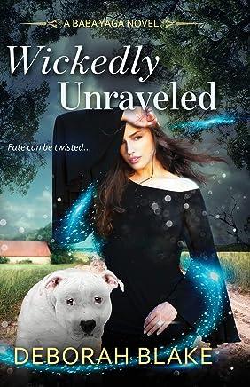 Wickedly Unraveled: A Baba Yaga Novel