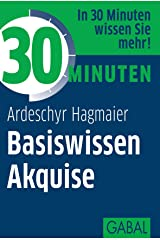 30 Minuten Basiswissen Akquise Kindle Ausgabe