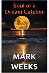 Soul of a Dream Catcher Kindle Edition