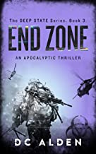 END ZONE: An Apocalyptic Thriller (The Deep State Series Book 3) (English Edition)