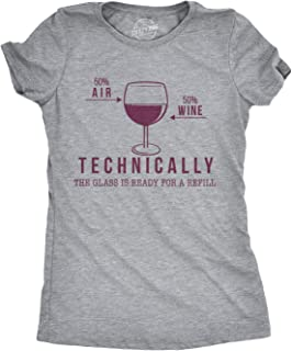 Womens Technically The Glass is Ready for A Refill Wine T Shirt Sassy Tee