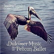 Dulcimer Music for the Pelican Ballet