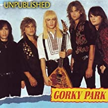 Gorky Park - Unpublished [Explicit]