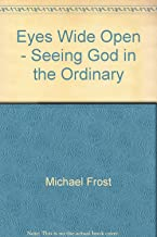Eyes Wide Open - Seeing God in the Ordinary