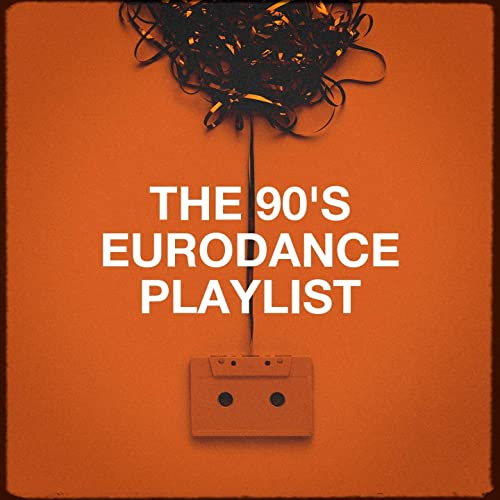 The 90's Eurodance Playlist by 90s New Year Dance Party
