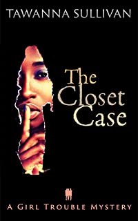 The Closet Case (A Girl Trouble Mystery Book 1) (English Edition)