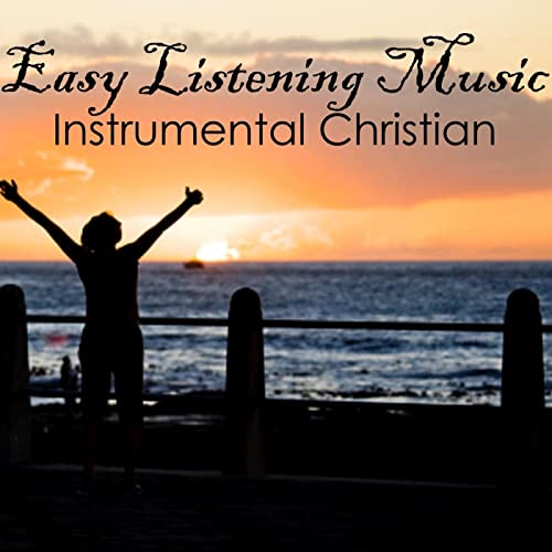 Easy Listening Music - Instrumental Christian Music - Guitar Music