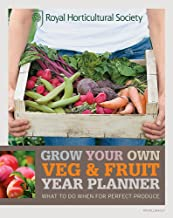 Rhs Grow Your Own: Veg & Fruit Year Planner (Royal Horticultural Society Grow Your Own)