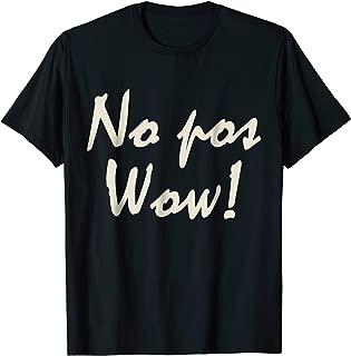 No Pos Wow - Bilingual Bro Shirts