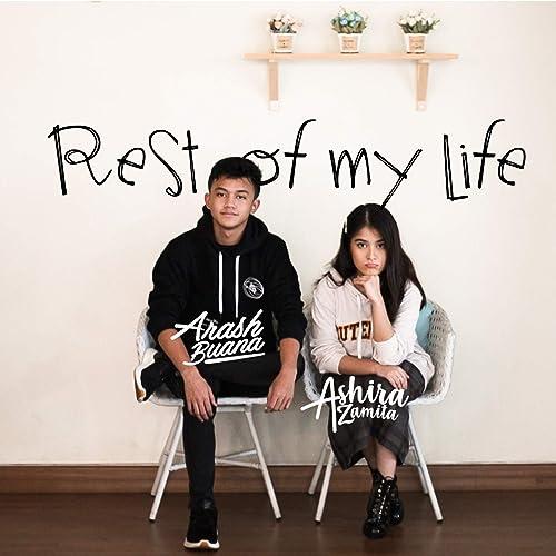 Rest Of My Life Feat Ashira Zamita By Arash Buana On Amazon Music Amazon Com
