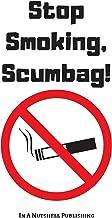 Stop Smoking, Scumbag!