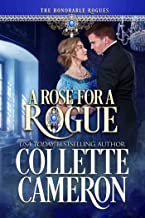 A Rose for a Rogue: A Historical Regency Romance (The Honorable Rogues™ Book 6)