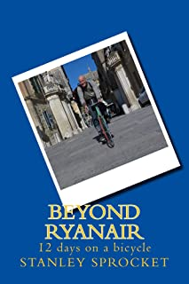 Beyond Ryanair, 12 days on a bicycle (English Edition