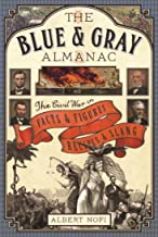 The Blue & Gray Almanac: The Civil War in Facts and Figures, Recipes and Slang