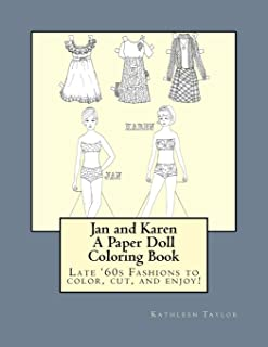 Jan and Karen, A Paper Doll Coloring Book: Late 60's Fashions to Color, Cut, and Enjoy