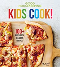 Good Housekeeping Kids Cook!: 100+ Super-Easy, Delicious Recipes (Good Housekeeping Kids Cookbooks)