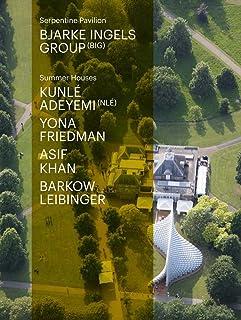 Serpentine Pavilion and Summer Houses 2016: Bjarke Ingels Group, Kunl� Adeymi, Yona Friedman, Asif Khan, Barkow Leibinger