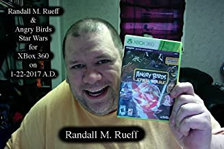 Randall M. Rueff & Angry Birds Star Wars for XBox 360 on 1-22-2017 A.D.
