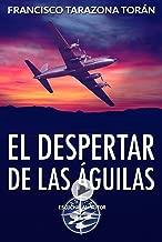 El despertar de las águilas (Spanish Edition)