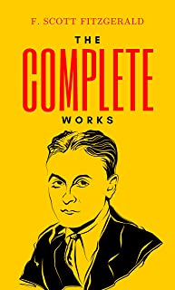 Complete Works of F. Scott Fitzgerald (Illustrated)