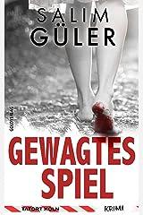 Gewagtes Spiel - Tatort Köln: Krimi (Köln Krimi 19) Kindle Ausgabe