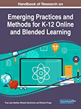 Handbook of Research on Emerging Practices and Methods for K-12 Online and Blended Learning (Advances in Early Childhood and K-12 Education)