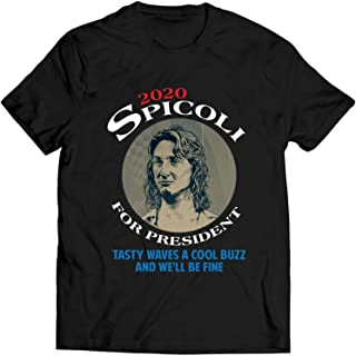 Jeff Spicoli for President 2020 Tasty Waves A Cool Buzz and We'll Be Fine T Shirt Fast Times at Ridgemont High