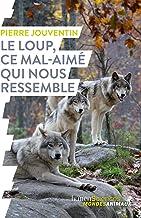 Le loup, ce mal-aimé qui nous ressemble (French Edition)