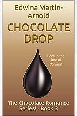 Chocolate Drop: The Chocolate Romance Series! - Book 3 Kindle Edition